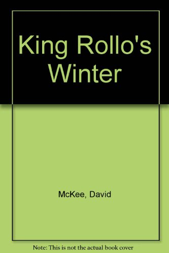 9780099557708: King Rollo's Winter