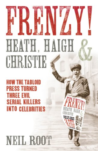 9780099557760: Frenzy!: How the tabloid press turned three evil serial killers into celebrities