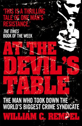 9780099557777: At The Devil's Table: The Man Who Took Down the World's Biggest Crime Syndicate