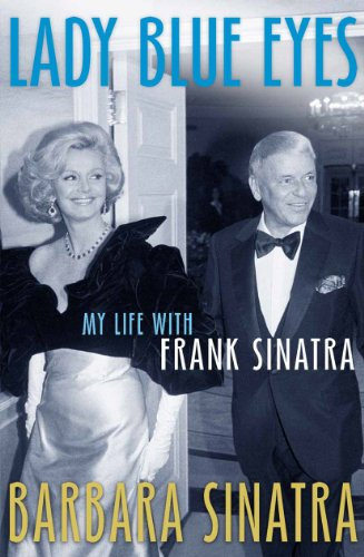 9780099557883: Lady Blue Eyes: My Life with Frank Sinatra. Barbara Sinatra with Wendy Holden
