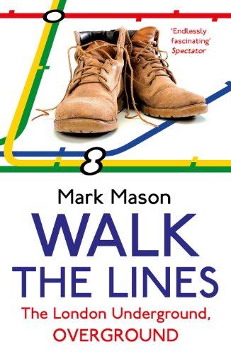 9780099557937: Walk the Lines: The London Underground, Overground