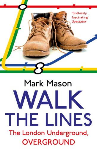 9780099557937: Walk the Lines: The London Underground, Overground