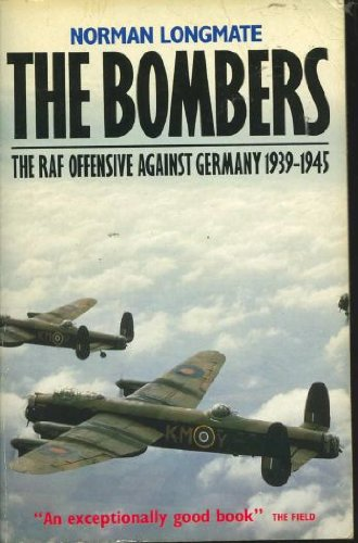 The Bombers: Royal Air Force Air Offensive: Norman Longmate