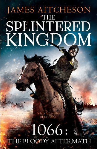 9780099558323: The Splintered Kingdom: 1066: The Bloody Aftermath (The Conquest)