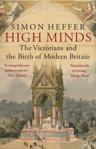 9780099558477: High Minds: The Victorians and the Birth of Modern Britain