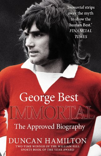 9780099558583: Immortal: The Biography of George Best