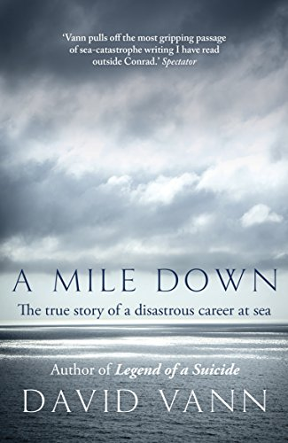 9780099558736: A Mile Down: The True Story of a Disastrous Career at Sea