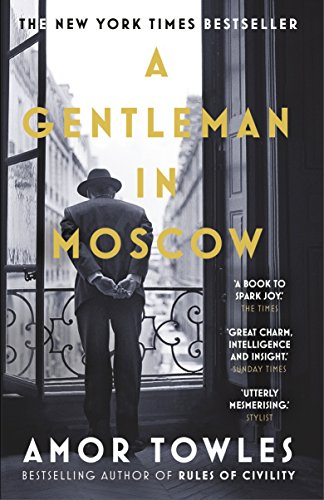 9780099558781: A Gentleman in Moscow: The worldwide bestseller