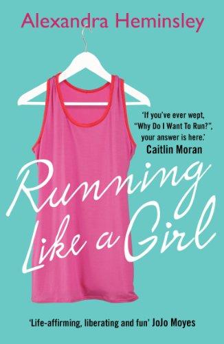 9780099558958: Running Like a Girl