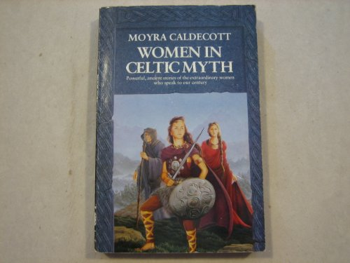 9780099559207: Women in Celtic Myth - Powerful, ancient stories of the extraordinary women who speak to our century