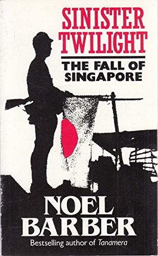9780099559603: Sinister Twilight: The Fall of Singapore