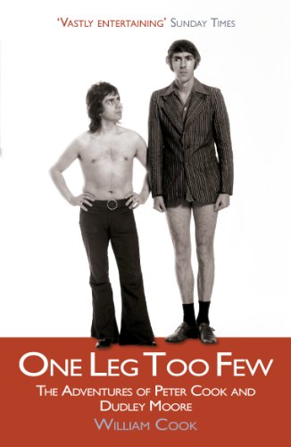 9780099559924: One Leg Too Few: The Adventures of Peter Cook & Dudley Moore