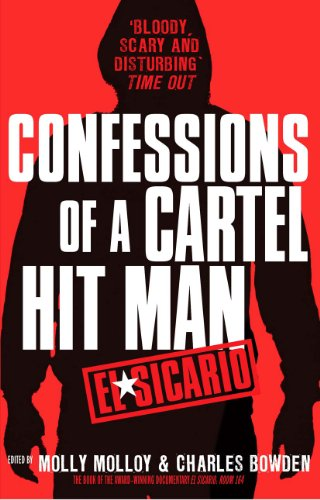 9780099559955: El Sicario: Confessions of a Cartel Hit Man. Edited by Molly Molloy and Charles Bowden