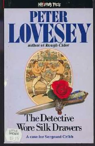 9780099560708: The Detective Wore Silk Drawers (A Sergeant Cribb / Constable Thackeray Mystery)