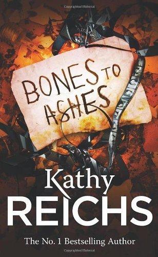 9780099561965: Bones to Ashes - Temperance Brennan 10