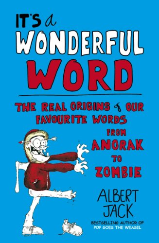 9780099562320: It's a Wonderful Word: The Real Origins of Our Favourite Words