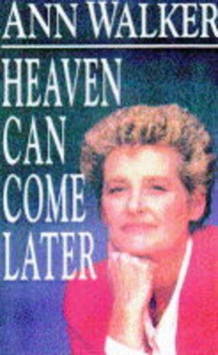9780099563013: Heaven Can Come Later