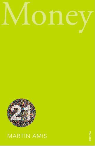 Money: Vintage 21 (Vintage 21st Anniv Editions): Amis, Martin