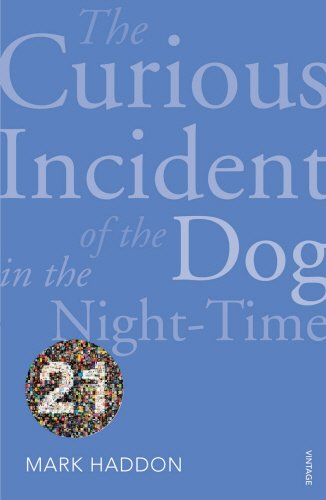 9780099563167: The Curious Incident Of The Dog In The Night-Time: Vintage 21 (Vintage 21st Anniv Editions)