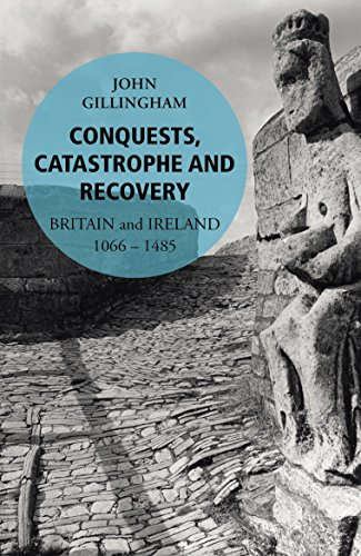 9780099563242: Conquests, Catastrophe and Recovery: Britain and Ireland 1066-1485