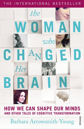 9780099563587: The Woman who Changed Her Brain: How We Can Shape our Minds and Other Tales of Cognitive Transformation
