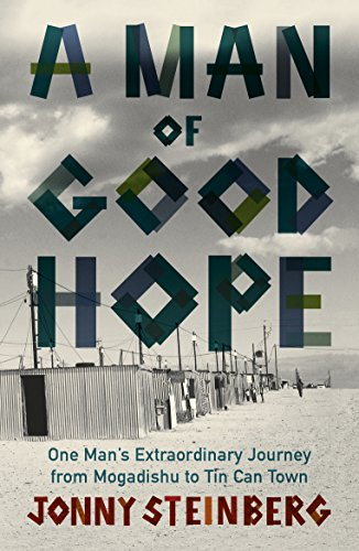 9780099563778: A Man of Good Hope: One Man's Extraordinary Journey from Mogadishu to Tin Can Town