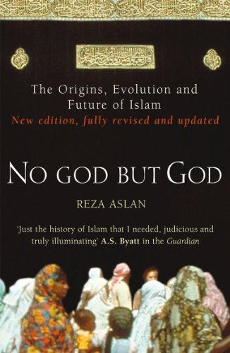 9780099564324: No God But God: The Origins, Evolution, and Future of Islam