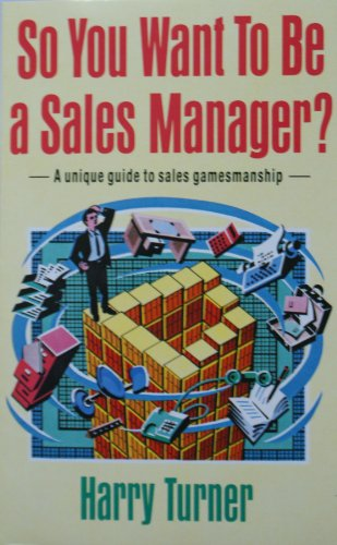 9780099564409: So You Want to be a Sales Manager?