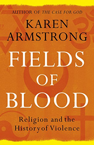 9780099564980: Fields of Blood: Religion and the History of Violence