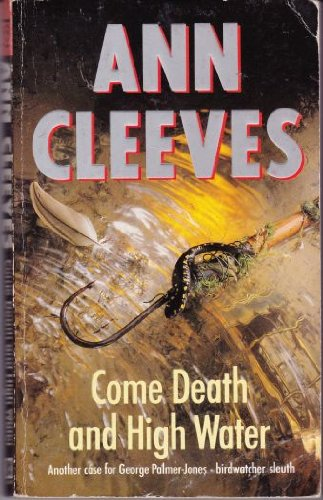 9780099565604: Come Death and High Water (Palmer-Jones, Book 2)