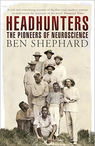 9780099565734: Headhunters: The Pioneers of Neuroscience