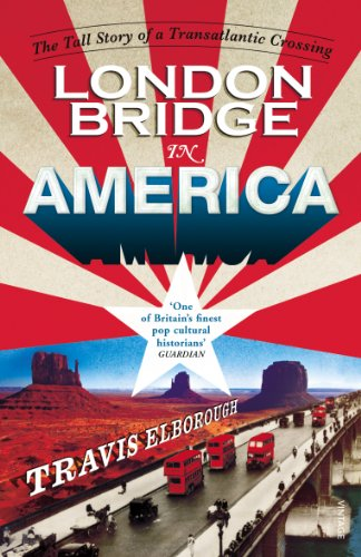 9780099565765: London Bridge in America: The Tall Story of a Transatlantic Crossing