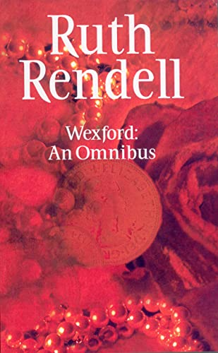 9780099566403: 'Wexford Omnibus: ''From Doon with Death'', ''New Lease of Death'' and ''Best Man to Die'' 1st'