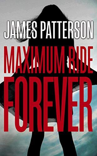 9780099567479: Maximum Ride Forever