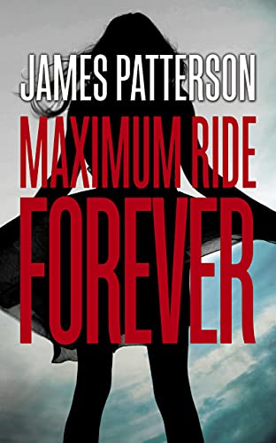 9780099567486: Maximum Ride: Forever