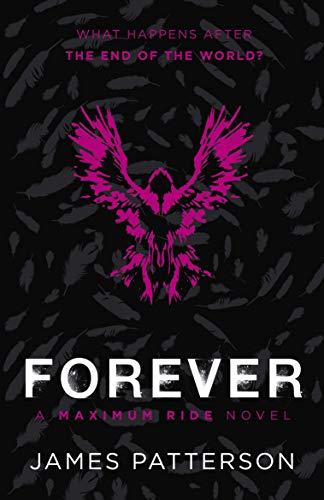 9780099567493: Maximum Ride: Forever