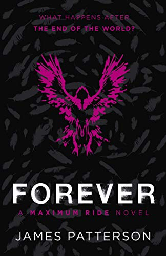 9780099567493: Maximum Ride Forever