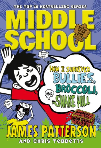 9780099567554: Middle School: How I Survived Bullies, Broccoli, and Snake Hill: (Middle School 4)