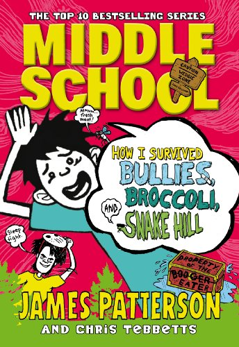 9780099567578: Middle School: How I Survived Bullies, Broccoli, and Snake Hill: (Middle School 4) (Middle School Series)