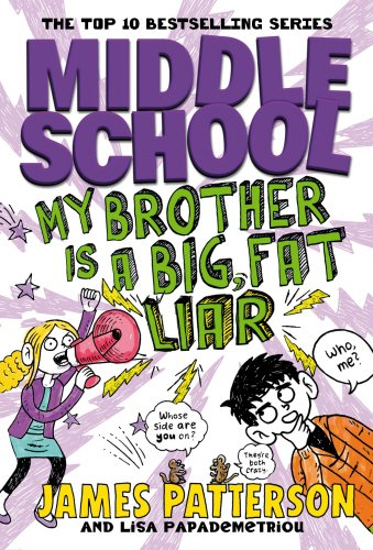 9780099567868: Middle School: My Brother Is a Big, Fat Liar: (Middle School 3)