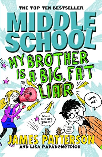 9780099567875: Middle School: My Brother Is a Big, Fat Liar: (Middle School 3)