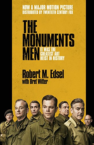 9780099567943: The Monuments Men: Allied Heroes, Nazi Thieves and the Greatest Treasure Hunt in History