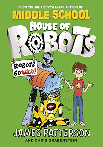 9780099568339: House of Robots: Robots Go Wild!