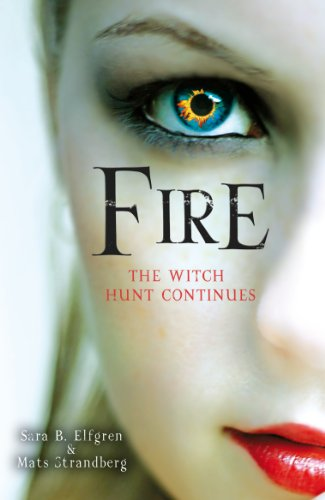 9780099568544: Fire. The Witch Hunt Continues (Engelsfors Trilogy)