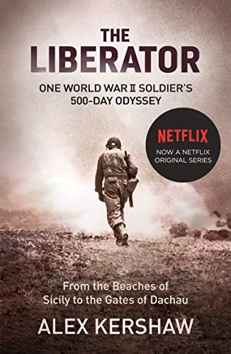 9780099568797: The Liberator: One World War II Soldier's 500-day Odyssey from the Beaches of Sicily to the Gates of Dachau