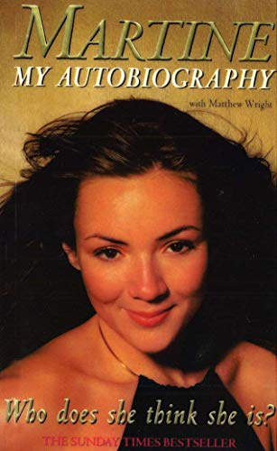 9780099569183: Who Does She Think She Is?: My Autobiography. Martine McCutcheon with Matthew Wright