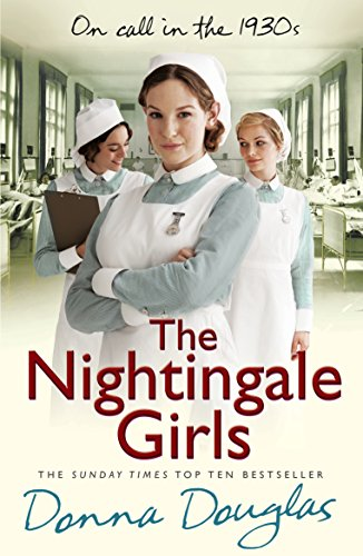 9780099569350: The Nightingale Girls: (Nightingales 1)