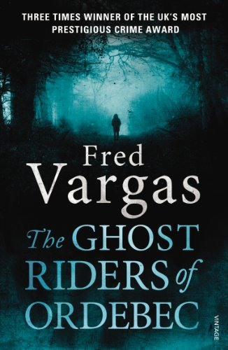 9780099569558: The Ghost Riders of Ordebec: A Commissaire Adamsberg novel