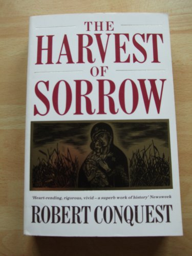 9780099569602: The Harvest of Sorrow: Soviet Collectivization and the Terror-famine