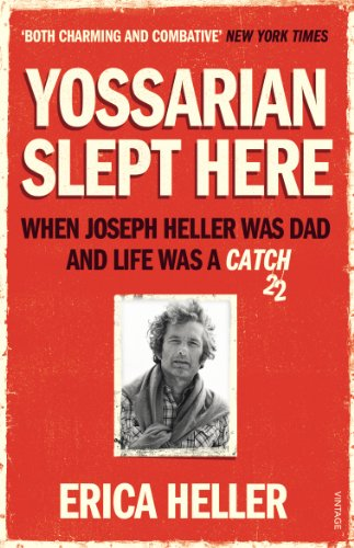 9780099570080: Yossarian Slept Here: When Joseph Heller Was Dad and Life Was a Catch-22